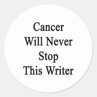 El cáncer nunca parará a este escritor pegatina redonda