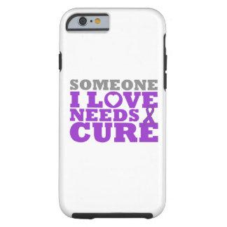 El cáncer pancreático alguien amor de I necesita Funda De iPhone 6 Tough