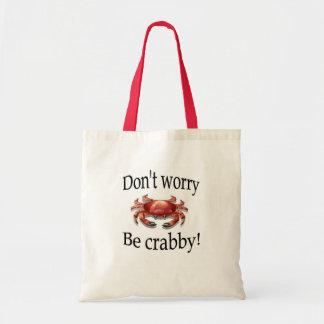 El cangrejo no se preocupa sea bolso malhumorado bolsa