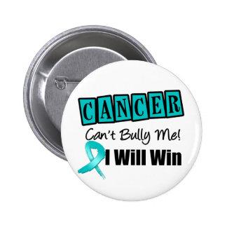 El canto del cáncer ovárico me tiraniza que ganaré pin redondo 5 cm