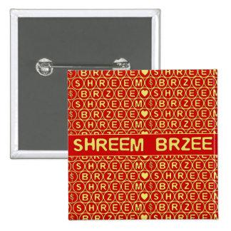 El canto rojo Shreem Brzee del oro atrae riqueza Pin Cuadrado