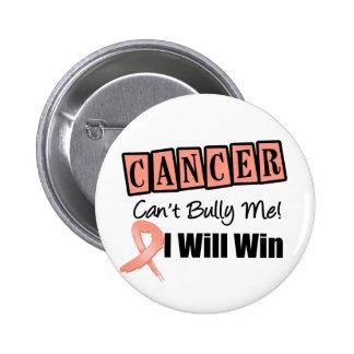 El canto uterino del cáncer me tiraniza que ganaré pin redondo 5 cm