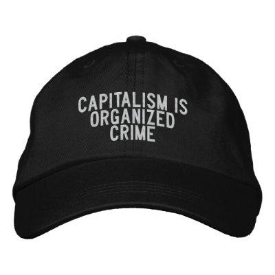el capitalismo es crimen organizado gorra de beisbol