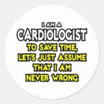 El cardiólogo… asume que nunca soy incorrecto pegatinas redondas