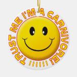 El carnívoro me confía en sonrisa adorno redondo de cerámica