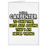 El carpintero… asume que nunca soy incorrecto tarjeta