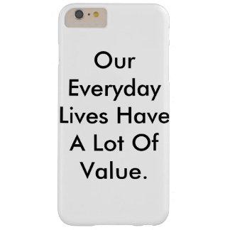 el caso del iPhone que dice nuestras vidas tiene Funda Barely There iPhone 6 Plus