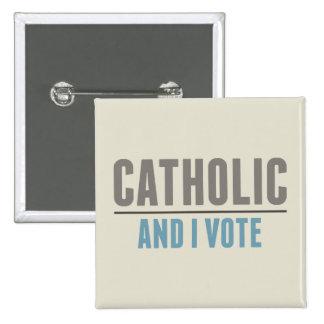 El católico y yo votamos pin cuadrado