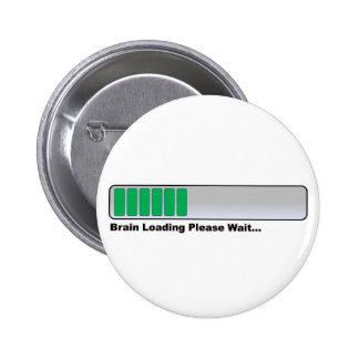 El cerebro que carga por favor espera… pin redondo 5 cm