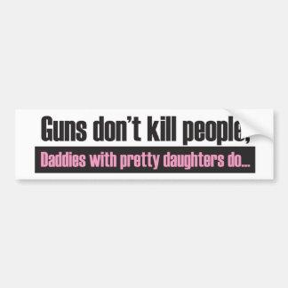 El chica del papá: Los armas no matan a la pegatin Pegatina De Parachoque