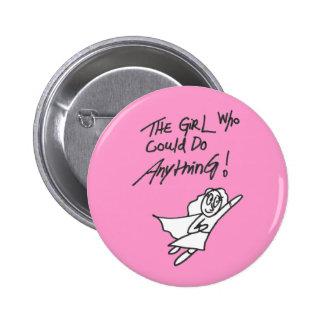 El chica que podría hacer cualquier cosa botón pin redondo de 2 pulgadas