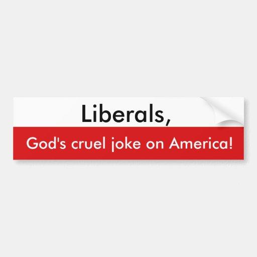 ¡El chiste cruel de dios en América! Pegatina Para Auto