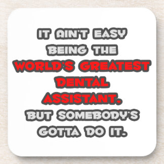 El chiste más grande del ayudante de dentista del posavasos de bebidas