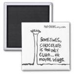 El chocolate es a veces la única curación… imán de nevera