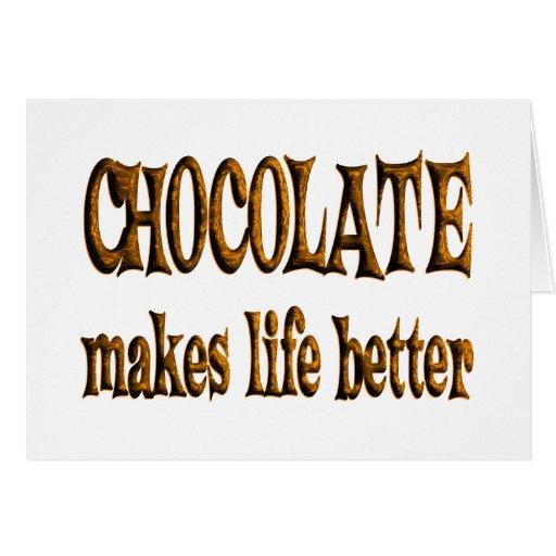 El chocolate hace vida mejor tarjeta de felicitación