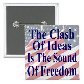 El choque de ideas es el sonido de la libertad pin cuadrado