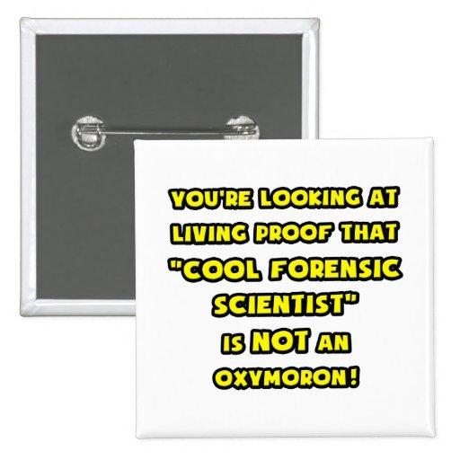 El científico forense fresco no es un Oxymoron Pin