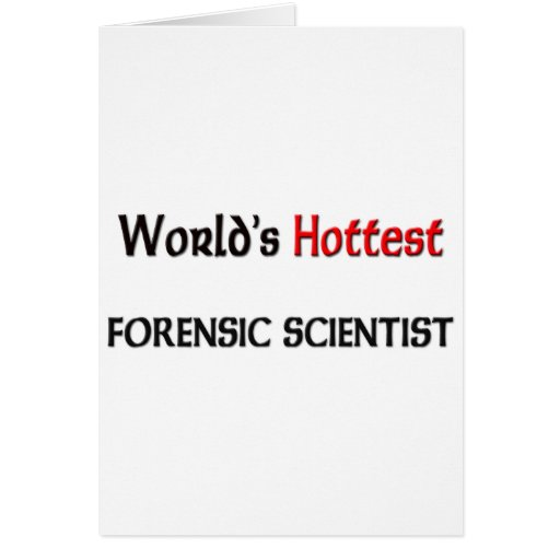 El científico forense más caliente de los mundos tarjeta de felicitación