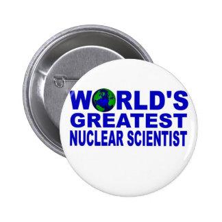 El científico nuclear más grande del mundo pin redondo de 2 pulgadas
