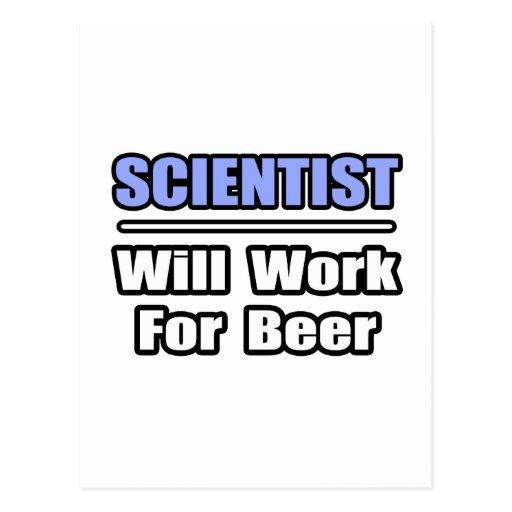 El científico… trabajará para la cerveza tarjeta postal
