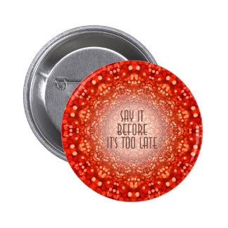 El círculo rojo lo dice botón inspirador de la pin redondo de 2 pulgadas