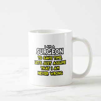 El cirujano… asume que nunca soy incorrecto taza de café