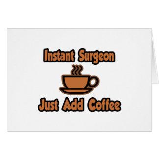 El cirujano inmediato… apenas añade el café felicitacion