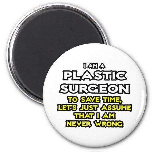 El cirujano plástico… asume que nunca soy incorrec imán para frigorífico
