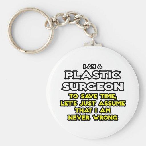 El cirujano plástico… asume que nunca soy incorrec llavero