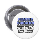 El cirujano plástico… trabajará para la cerveza pin