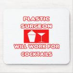El cirujano plástico… trabajará para los cócteles tapetes de raton