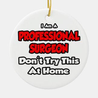 El cirujano profesional… no intenta esto adorno redondo de cerámica