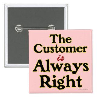 El cliente es siempre lema correcto de las compras pin cuadrado