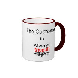 El cliente es siempre taza de café estúpida de la