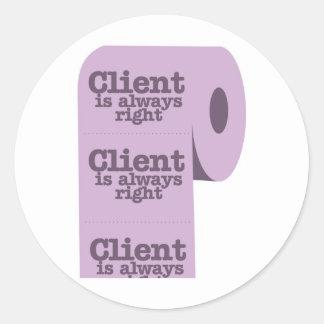 el cliente tiene siempre razón pegatina redonda