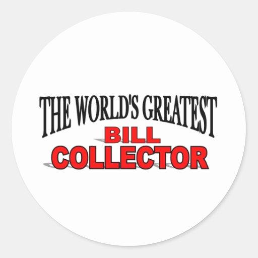 El colector de Bill más grande del mundo Pegatina Redonda