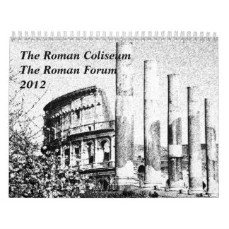 El coliseo romano, el foro romano calendarios