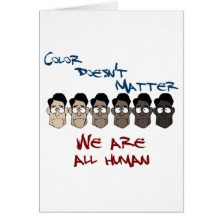 El color no importa - somos todos humanos tarjeton