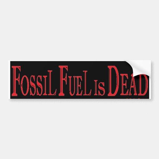 El combustible fósil es muerto etiqueta de parachoque