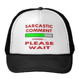 El comentario sarcástico que carga por favor esper gorras de camionero