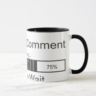 El comentario sarcástico que carga por favor taza