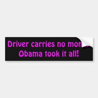 ¡El conductor no lleva ningún dinero obama lo tomó Pegatina Para Auto