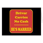El conductor no lleva ningún efectivo tarjeta de felicitación
