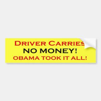El conductor no tiene ningún dinero, Obama le tomó Pegatina De Parachoque