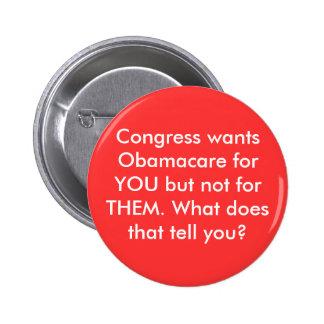 El congreso quiere Obamacare para USTED pero no pa Pin Redondo 5 Cm