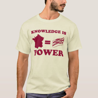 El conocimiento es poder. Francia es tocino Playera