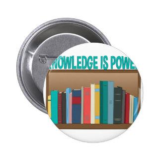 El conocimiento es poder pin redondo de 2 pulgadas