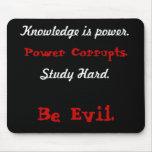 El conocimiento es poder., poder corrompe., estudi alfombrillas de raton