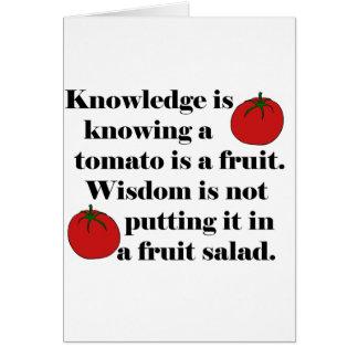 El conocimiento está sabiendo que un tomate es una tarjeta de felicitación