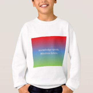 el conocimiento habla. la sabiduría escucha camisas